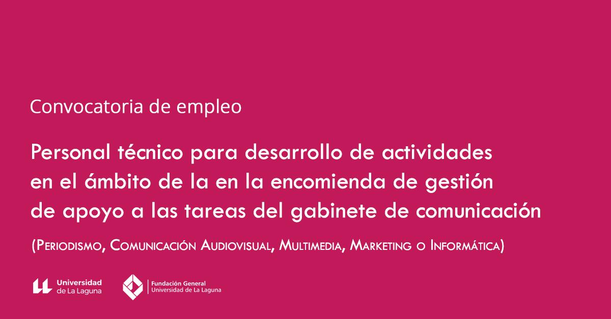 Convocatoria de empleo: Técnico/a para desarrollo de actividades en el ámbito de la en la encomienda de gestión de apoyo a las tareas del gabinete de comunicación